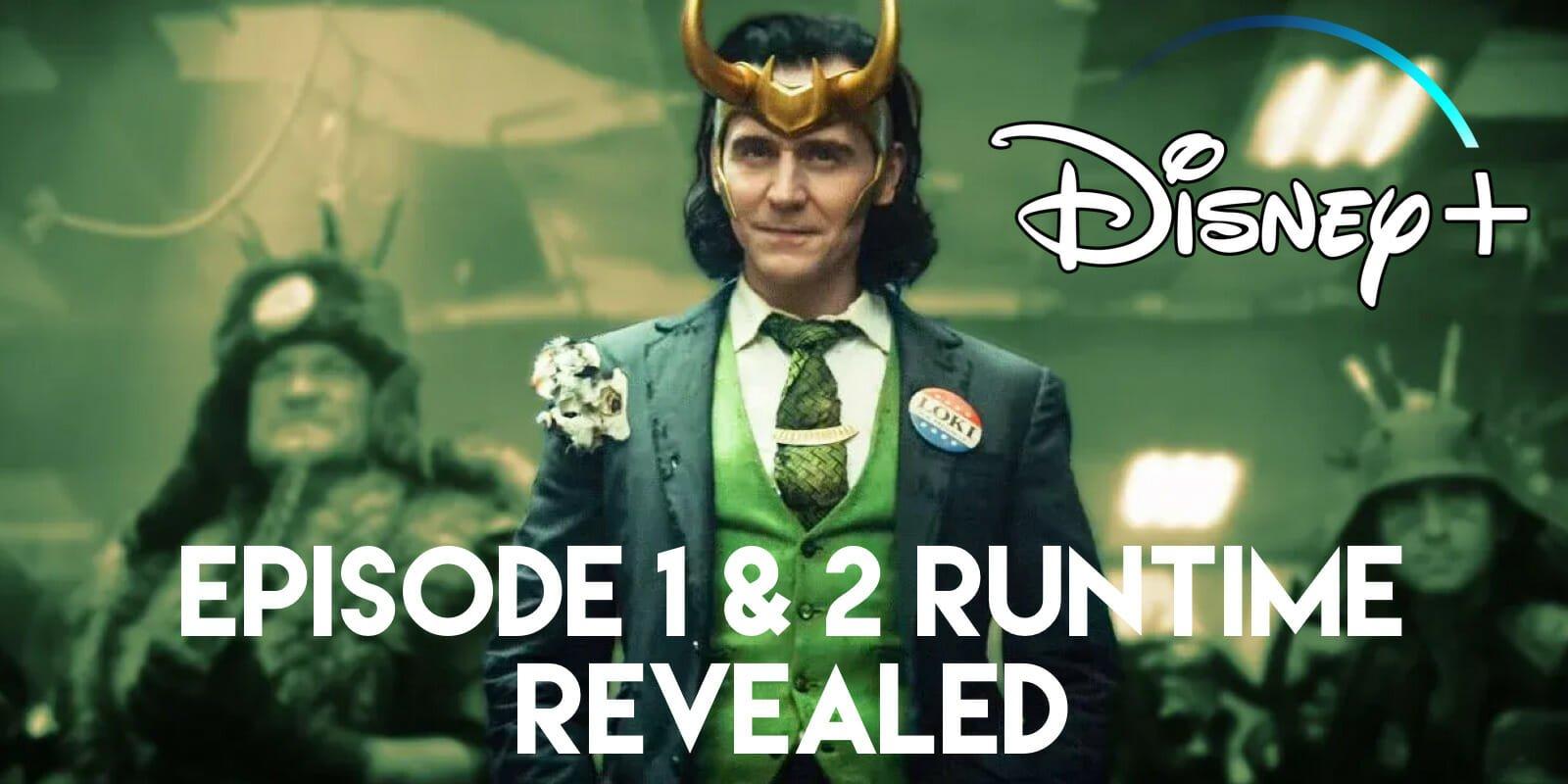 Episode 1 & 2 Runtime Revealed For Loki Series