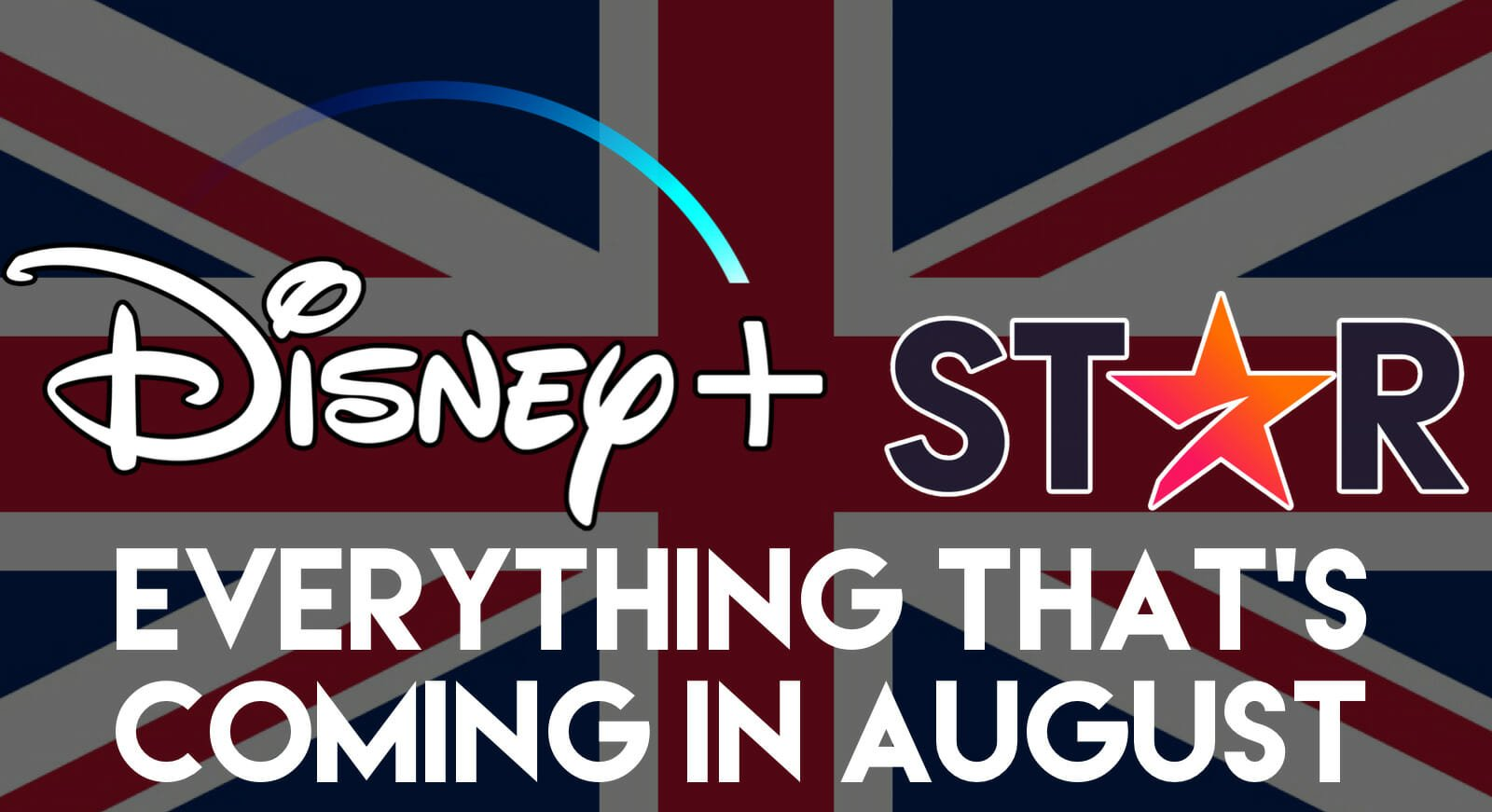 Full List: What's Coming To Disney+ August (UK/IRE)