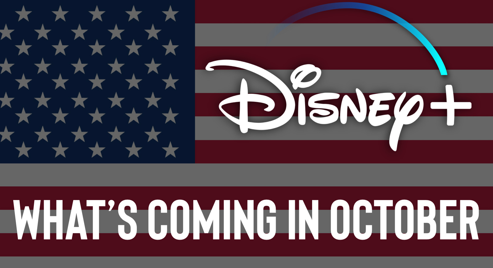 Everything That's Coming To Disney+ In October (US)